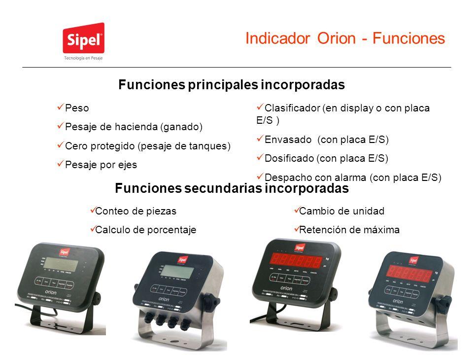 Indicador Orion - Funciones Funciones principales incorporadas Peso Pesaje de hacienda (ganado) Cero protegido (pesaje de tanques) Pesaje por ejes Cla