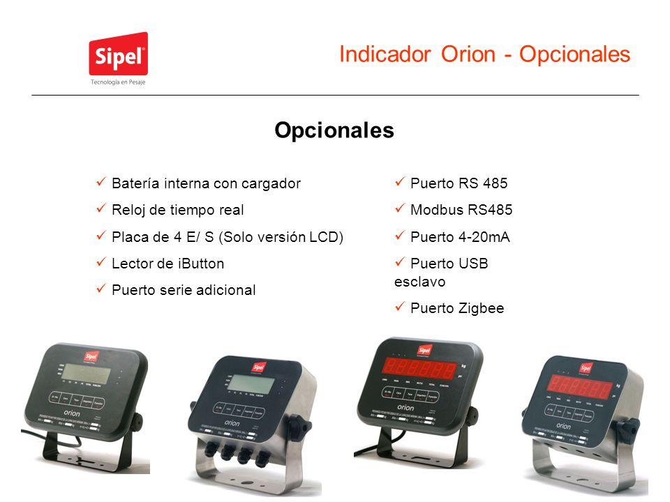 Indicador Orion - Opcionales Opcionales Batería interna con cargador Reloj de tiempo real Placa de 4 E/ S (Solo versión LCD) Lector de iButton Puerto
