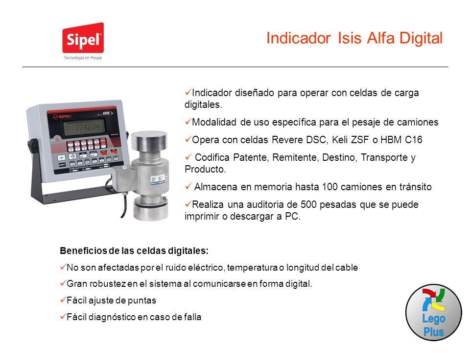 Indicador Isis Alfa Digital Indicador diseñado para operar con celdas de carga digitales. Modalidad de uso específica para el pesaje de camiones Opera