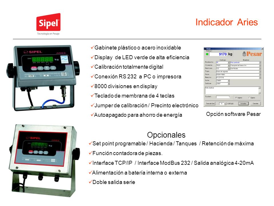 Indicador Aries Gabinete plástico o acero inoxidable Display de LED verde de alta eficiencia Calibración totalmente digital Conexión RS 232 a PC o imp