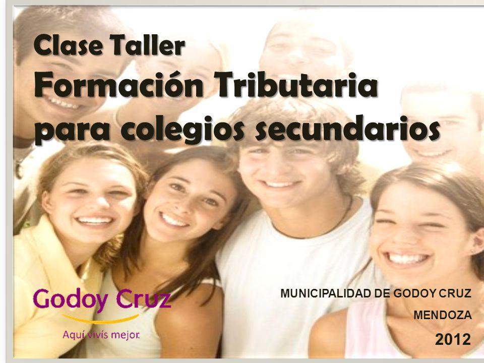 Clase Taller Formación Tributaria para colegios secundarios MUNICIPALIDAD DE GODOY CRUZ MENDOZA 2012