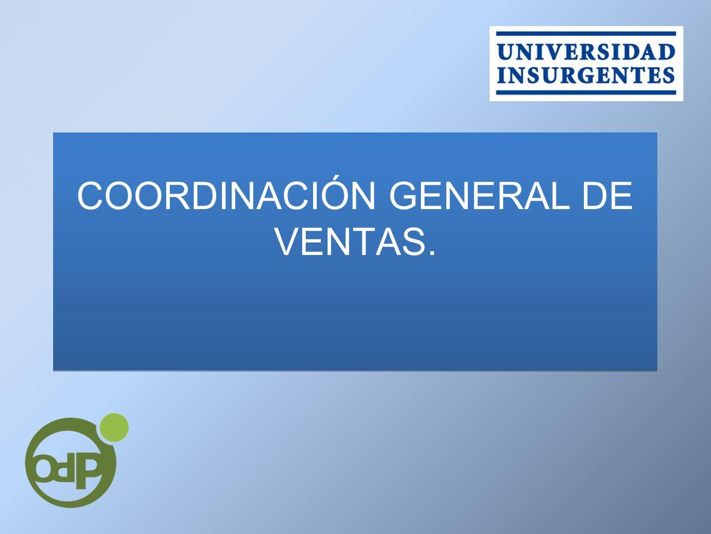 COORDINACIÓN GENERAL DE VENTAS.