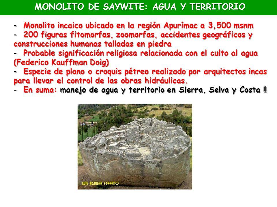 - Monolito incaico ubicado en la región Apurímac a 3,500 msnm - 200 figuras fitomorfas, zoomorfas, accidentes geográficos y construcciones humanas tal