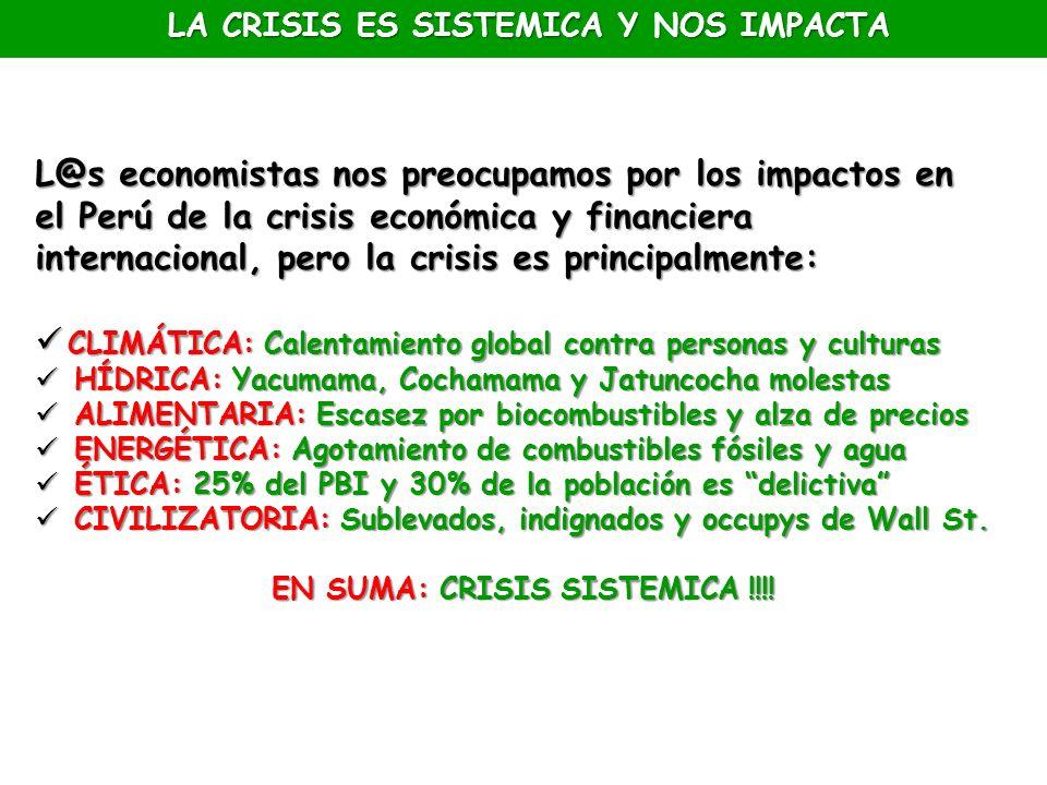 L@s economistas nos preocupamos por los impactos en el Perú de la crisis económica y financiera internacional, pero la crisis es principalmente: CLIMÁ