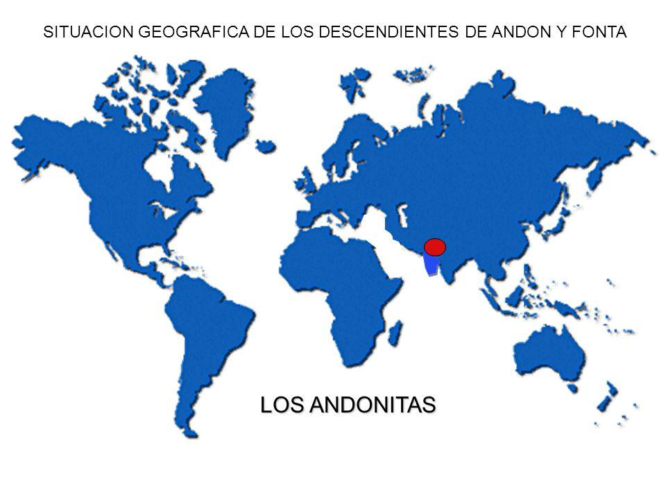 SITUACION GEOGRAFICA DE LOS DESCENDIENTES DE ANDON Y FONTA LOS ANDONITAS