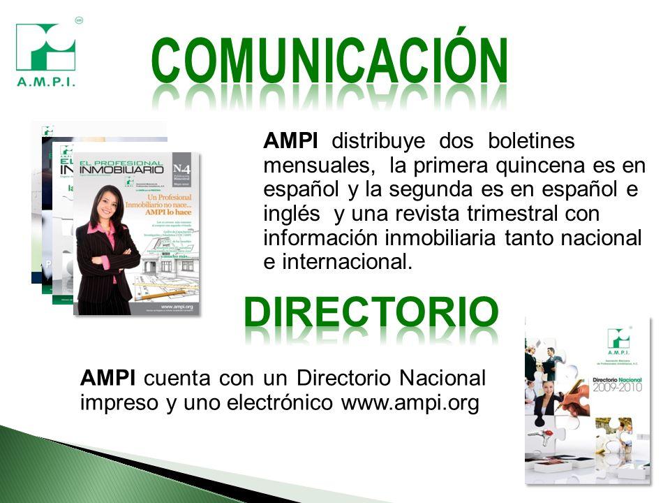 AMPI cuenta con un Directorio Nacional impreso y uno electrónico www.ampi.org AMPI distribuye dos boletines mensuales, la primera quincena es en español y la segunda es en español e inglés y una revista trimestral con información inmobiliaria tanto nacional e internacional.