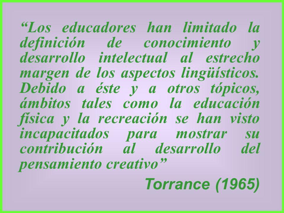 Los educadores han limitado la definición de conocimiento y desarrollo intelectual al estrecho margen de los aspectos lingüísticos. Debido a éste y a