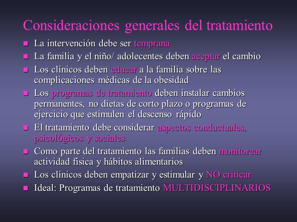 Consideraciones generales del tratamiento La intervención debe ser temprana La intervención debe ser temprana La familia y el niño/ adolecentes deben
