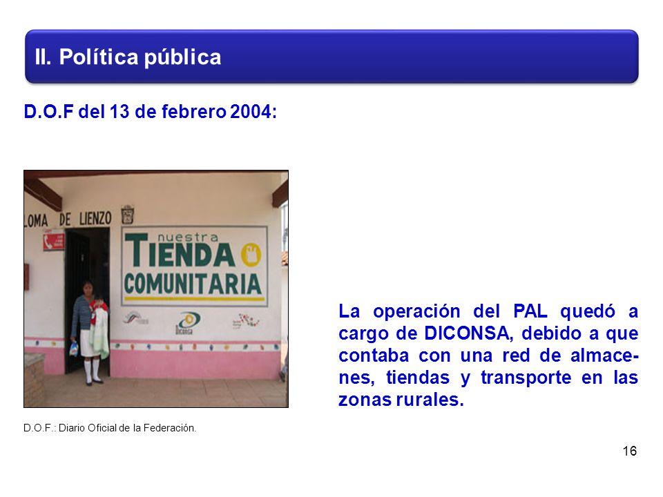 La operación del PAL quedó a cargo de DICONSA, debido a que contaba con una red de almace- nes, tiendas y transporte en las zonas rurales.