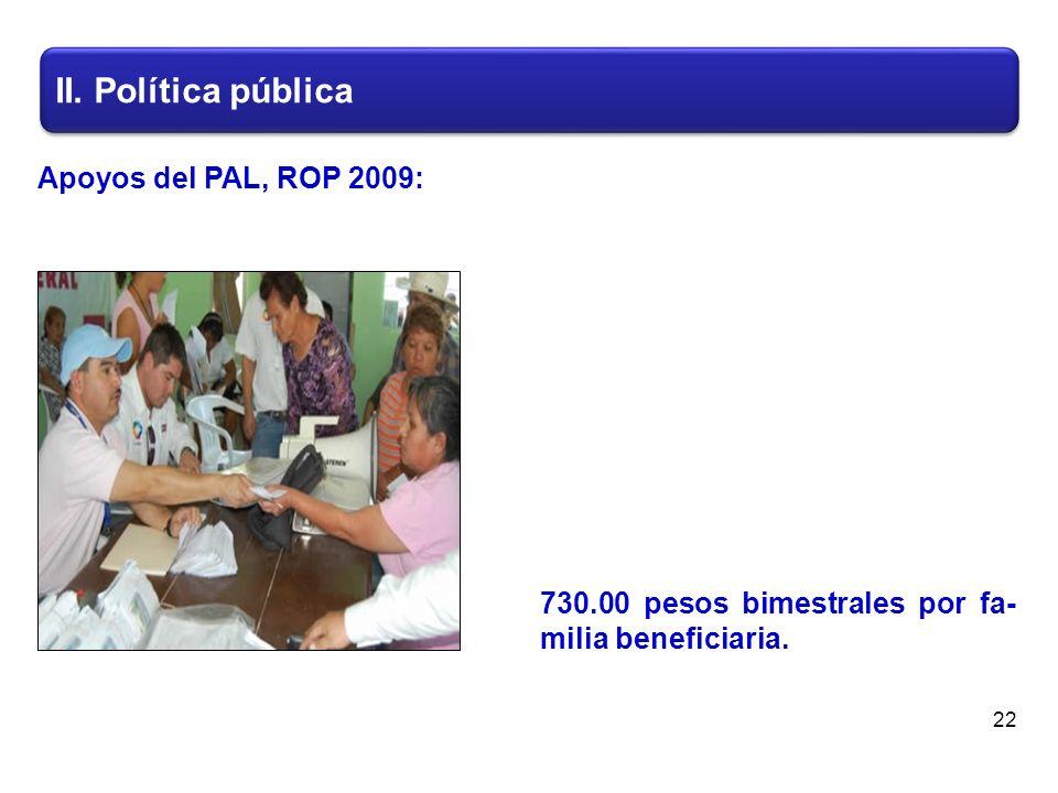 II. Política pública 22 730.00 pesos bimestrales por fa- milia beneficiaria.