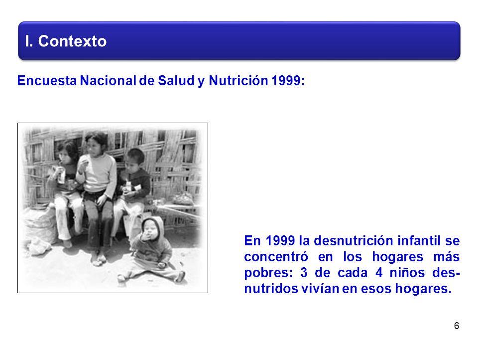 En 1999 la desnutrición infantil se concentró en los hogares más pobres: 3 de cada 4 niños des- nutridos vivían en esos hogares.