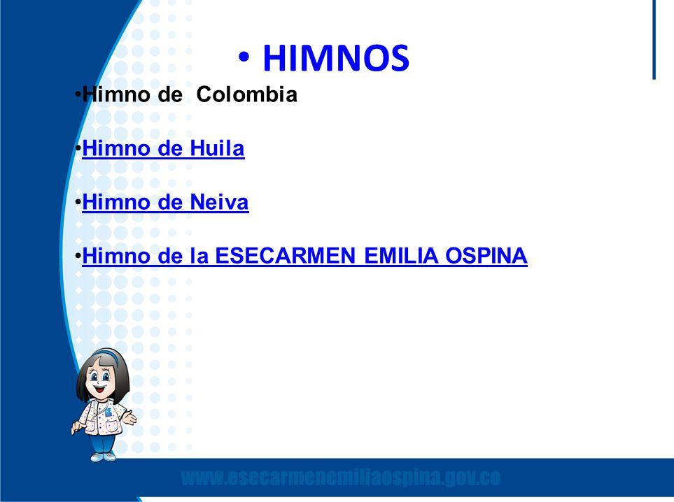 HIMNOS Himno de Colombia Himno de Huila Himno de Neiva Himno de la ESECARMEN EMILIA OSPINA