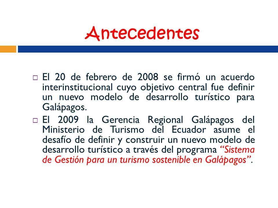 Antecedentes El 20 de febrero de 2008 se firmó un acuerdo interinstitucional cuyo objetivo central fue definir un nuevo modelo de desarrollo turístico