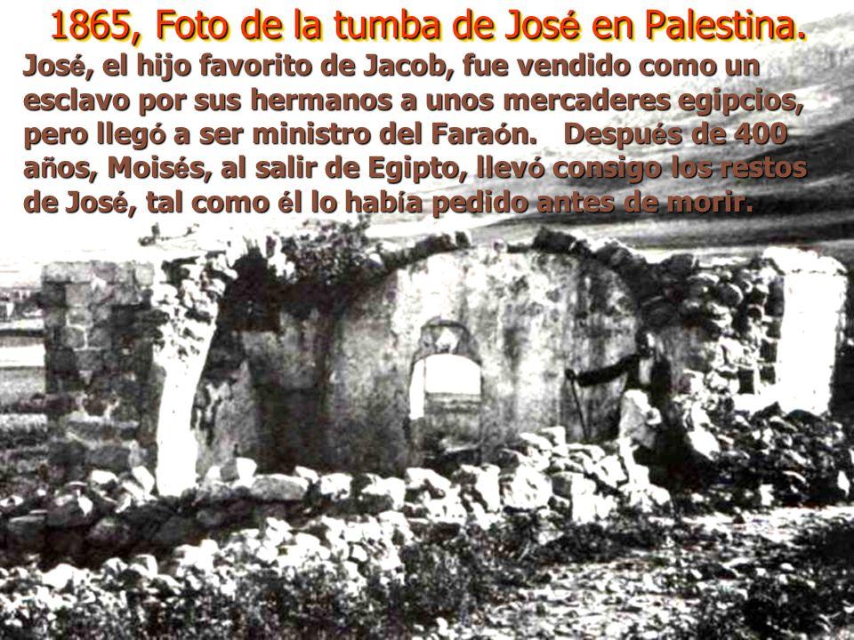 1865, Foto de la tumba de Jos é en Palestina.