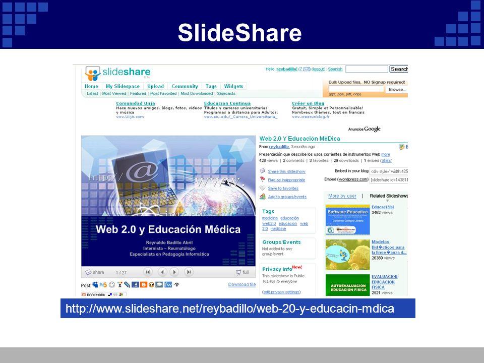 SlideShare http://www.slideshare.net/reybadillo/web-20-y-educacin-mdica