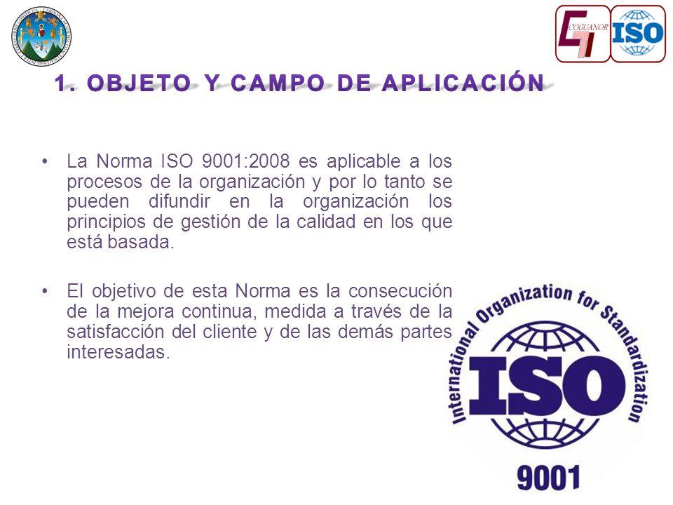 La Norma ISO 9001:2008 es aplicable a los procesos de la organización y por lo tanto se pueden difundir en la organización los principios de gestión de la calidad en los que está basada.
