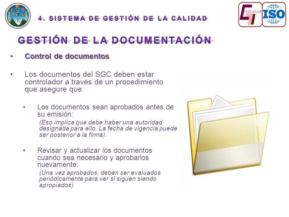 Control de documentosControl de documentos Los documentos del SGC deben estar controlador a través de un procedimiento que asegure que: Los documentos
