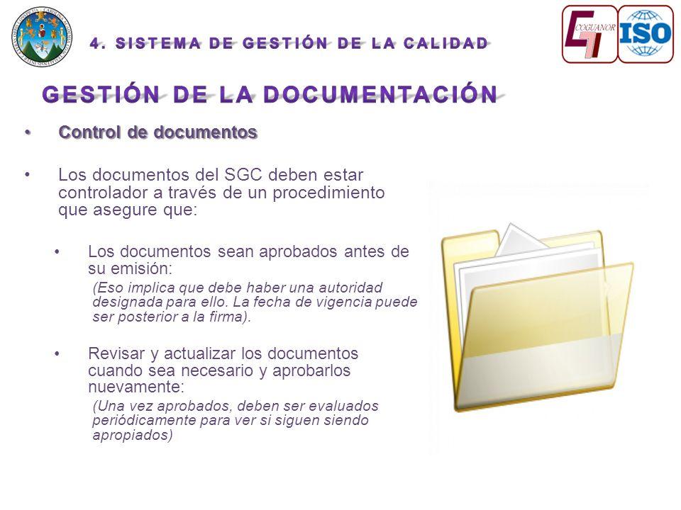 Control de documentosControl de documentos Los documentos del SGC deben estar controlador a través de un procedimiento que asegure que: Los documentos sean aprobados antes de su emisión: (Eso implica que debe haber una autoridad designada para ello.