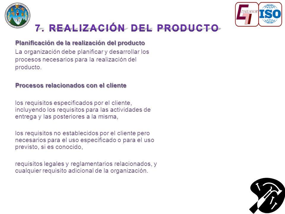Planificación de la realización del producto La organización debe planificar y desarrollar los procesos necesarios para la realización del producto.