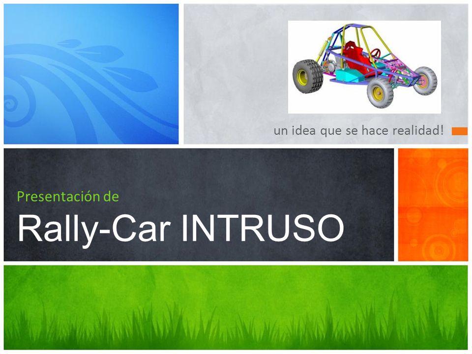 un idea que se hace realidad! Presentación de Rally-Car INTRUSO