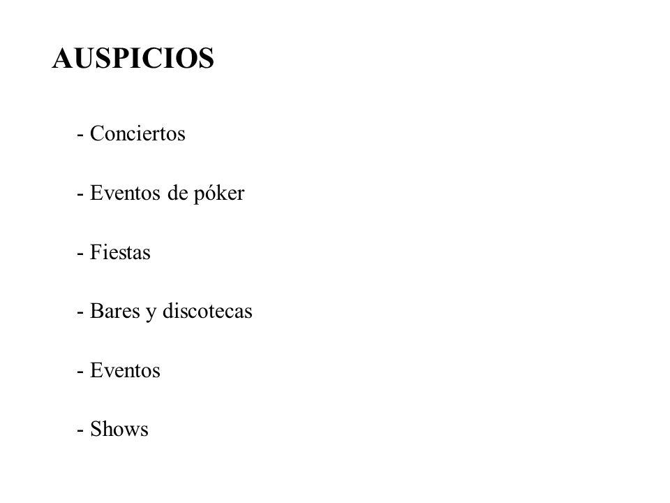 AUSPICIOS - Conciertos - Eventos de póker - Fiestas - Bares y discotecas - Eventos - Shows
