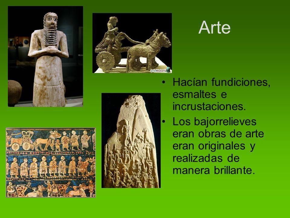 Arte Hacían fundiciones, esmaltes e incrustaciones. Los bajorrelieves eran obras de arte eran originales y realizadas de manera brillante.