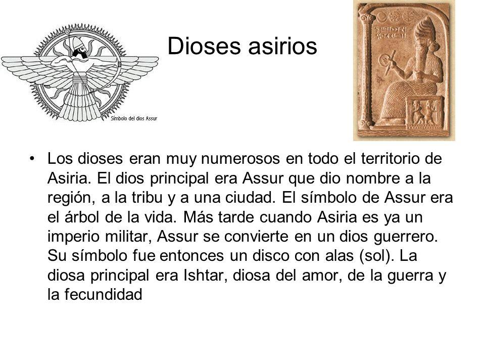 Dioses asirios Los dioses eran muy numerosos en todo el territorio de Asiria. El dios principal era Assur que dio nombre a la región, a la tribu y a u