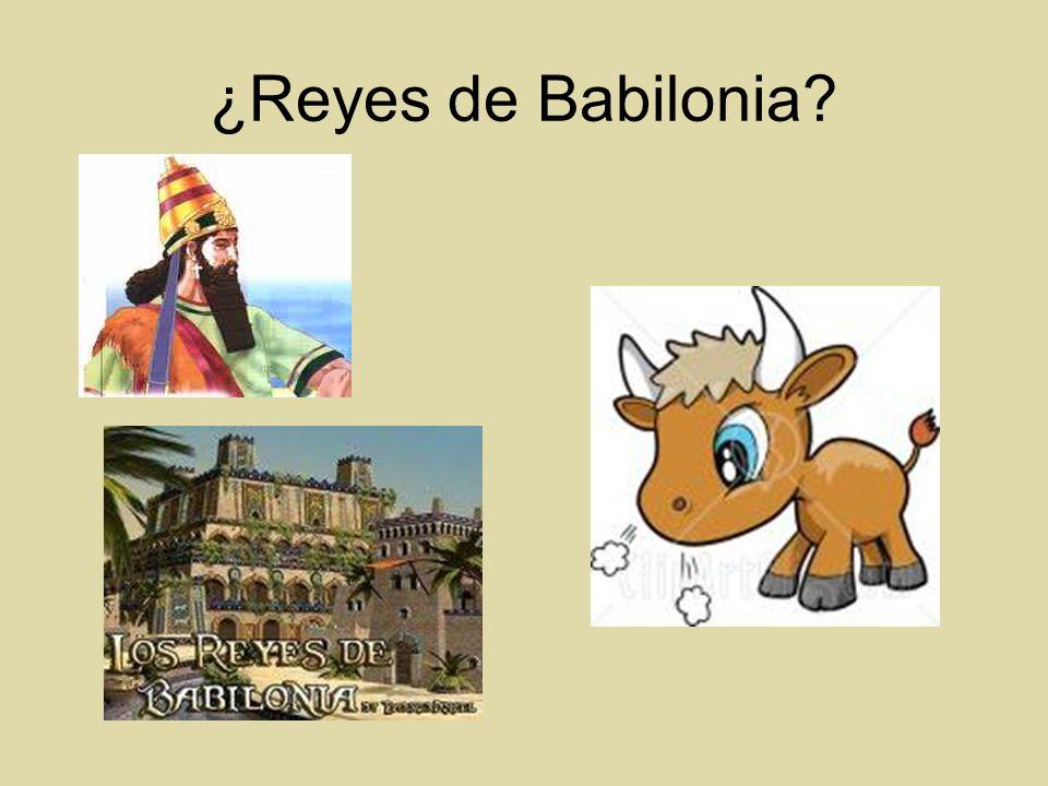 ¿Reyes de Babilonia?