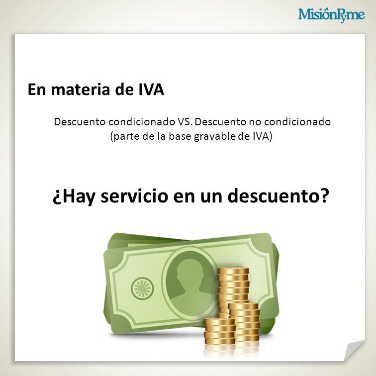 En materia de IVA Descuento condicionado VS.