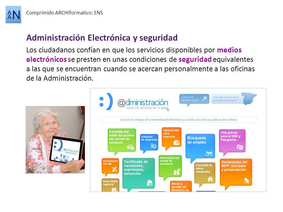 Administración Electrónica y seguridad Comprimido ARCHIformativo: ENS Los ciudadanos confían en que los servicios disponibles por medios electrónicos