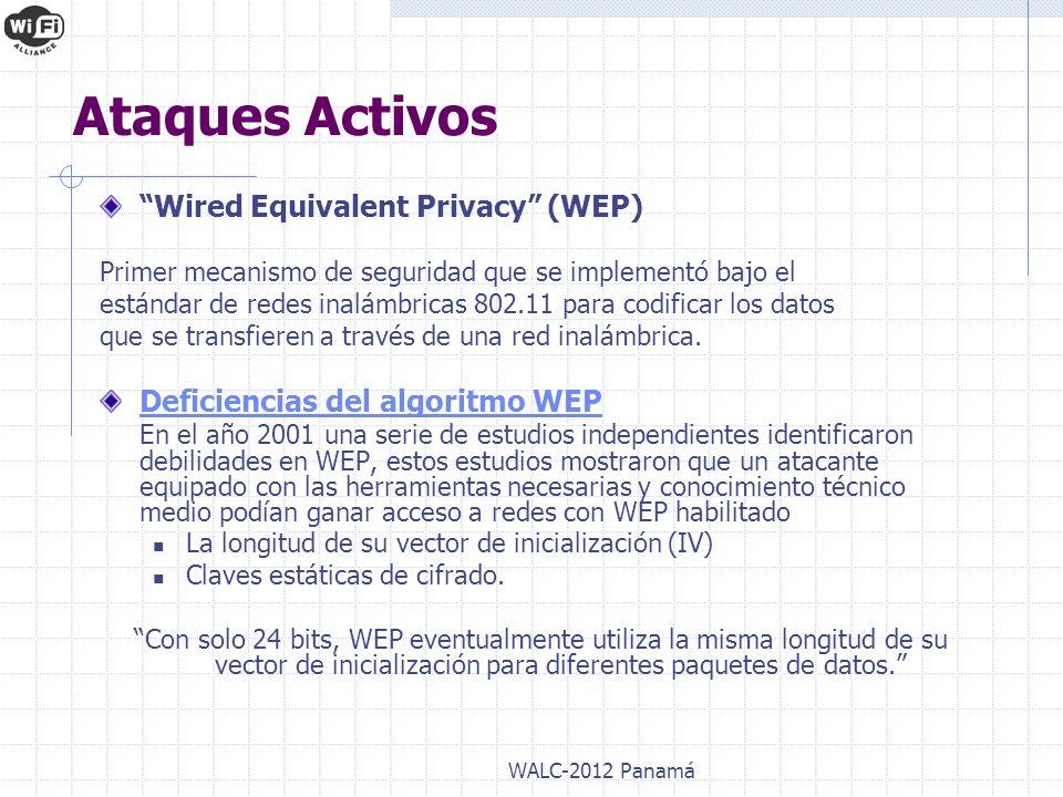 Wired Equivalent Privacy (WEP) Primer mecanismo de seguridad que se implementó bajo el estándar de redes inalámbricas 802.11 para codificar los datos