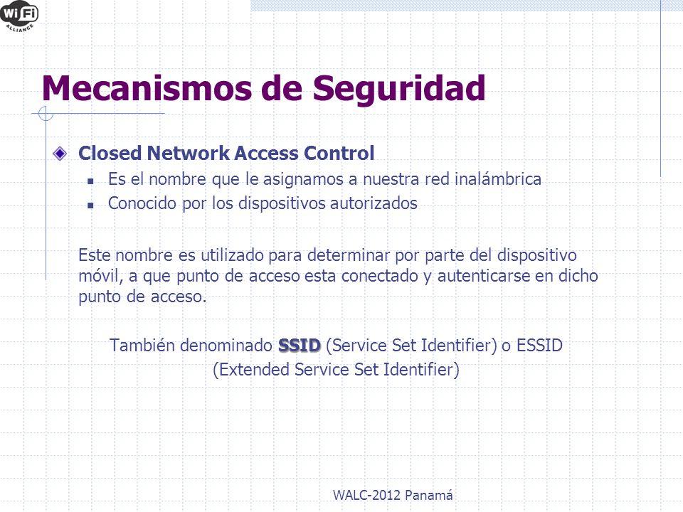 Closed Network Access Control Es el nombre que le asignamos a nuestra red inalámbrica Conocido por los dispositivos autorizados Este nombre es utiliza