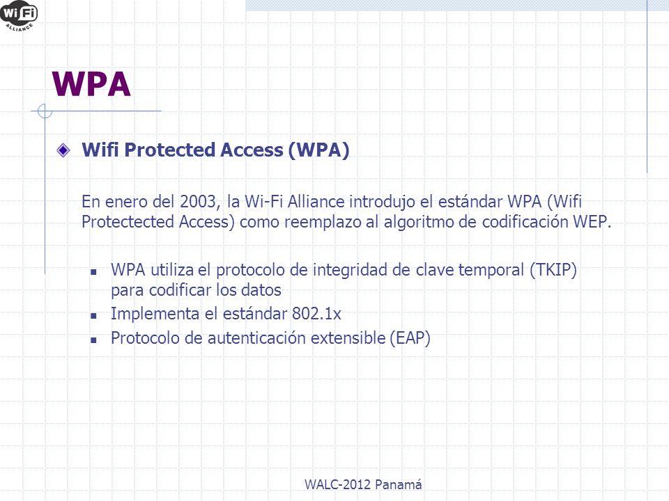 Wifi Protected Access (WPA) En enero del 2003, la Wi-Fi Alliance introdujo el estándar WPA (Wifi Protectected Access) como reemplazo al algoritmo de c