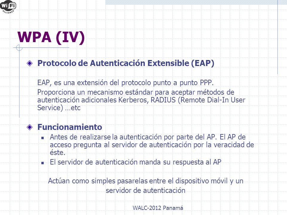 Protocolo de Autenticación Extensible (EAP) EAP, es una extensión del protocolo punto a punto PPP. Proporciona un mecanismo estándar para aceptar méto