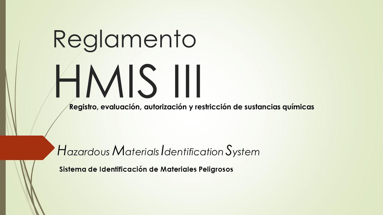 Reglamento HMIS III H azardous M aterials I dentification S ystem Sistema de Identificación de Materiales Peligrosos