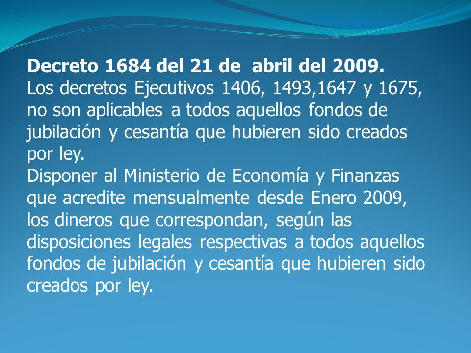 Decreto 1684 del 21 de abril del 2009.