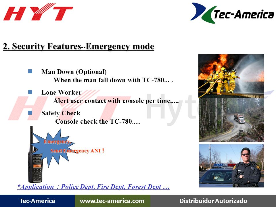 Tec-Americawww.tec-america.comDistribuidor Autorizado Frequency range VHF : 136-174MHz UHF : 400-470MHz 450-520MHz Channel Capacity Channel Capacity 2