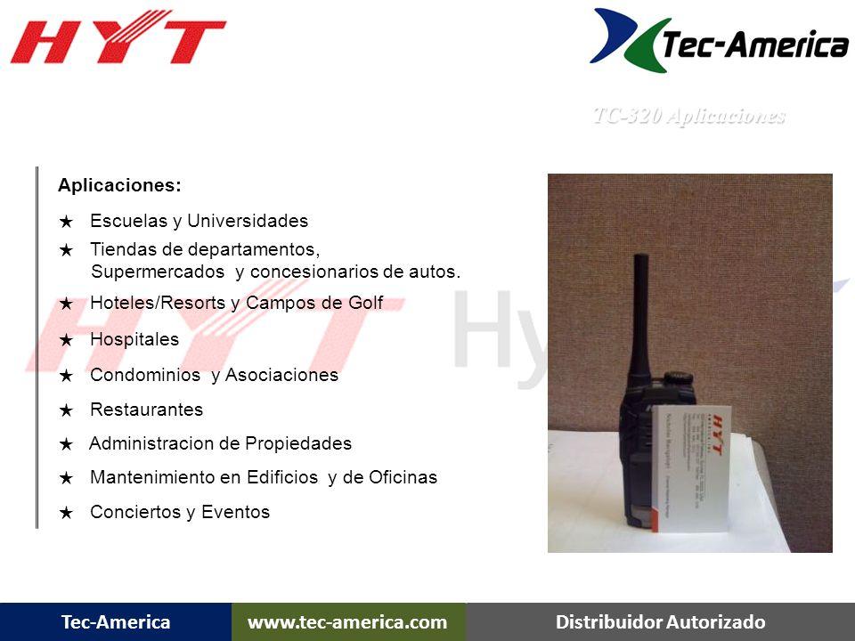 Tec-Americawww.tec-america.comDistribuidor Autorizado TC-320 Overview Rango de Frecuencia: UHF: 450-470 MHz 400-420 Mhz Funciones y especificaciones: