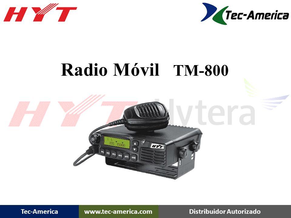 Tec-Americawww.tec-america.comDistribuidor Autorizado Potencia de salida RF– 25 Watts 128 Canales Rangos de Frecuencia: 136-174MHz 400-470MHz 450-520M