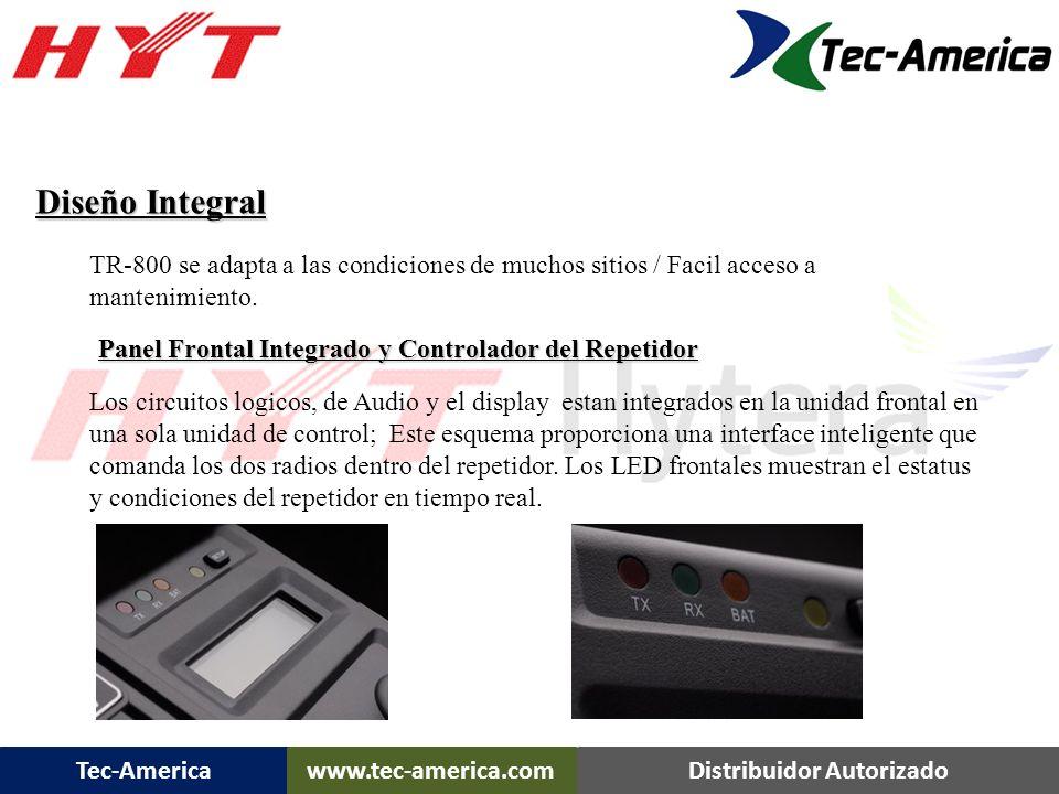 Tec-Americawww.tec-america.comDistribuidor Autorizado TR-800 Es n repetidor de alta potencia. La TR-800 adopta un formato nuevo y eficiente con aparie