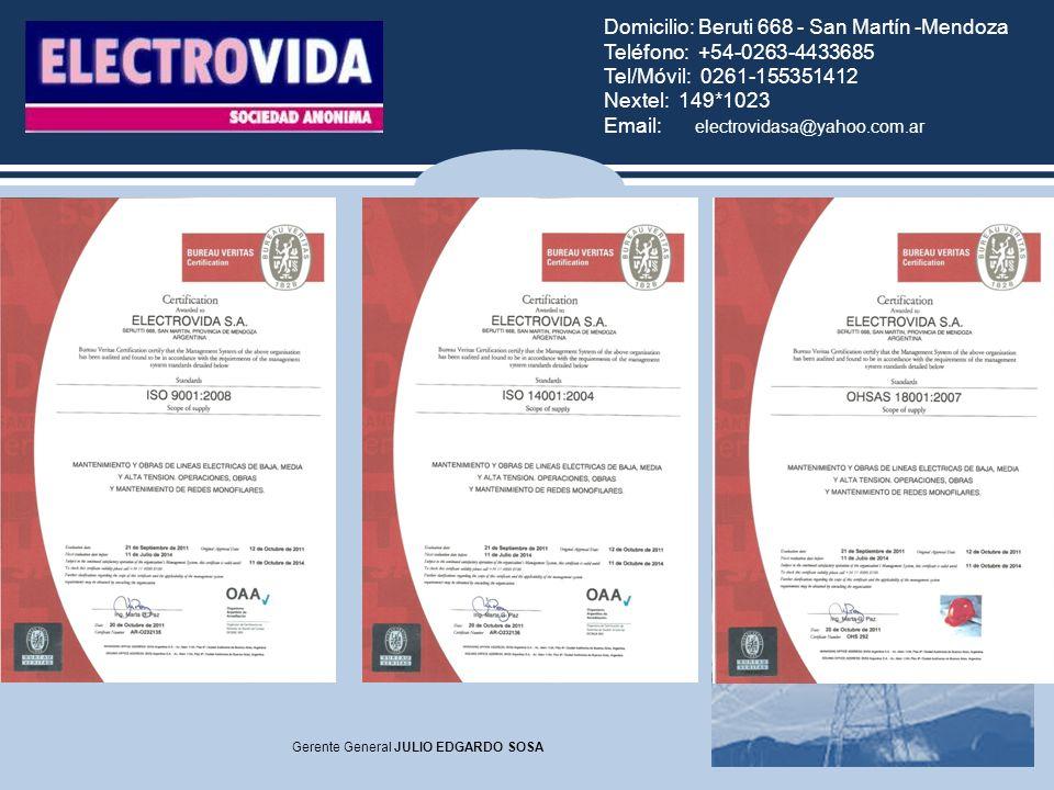 Domicilio: Beruti 668 - San Martín -Mendoza Teléfono: +54-0263-4433685 Tel/Móvil: 0261-155351412 Nextel: 149*1023 Email: electrovidasa@yahoo.com.ar Gerente General JULIO EDGARDO SOSA