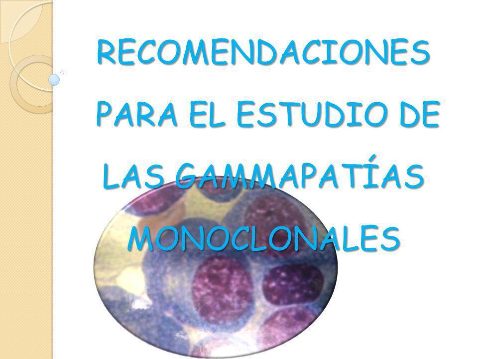 MONITORIZACIÓNMONITORIZACIÓN Proteinograma suero (CM) (si procede suero libres ) (Blood 2005; 106:812-7) (GEM.