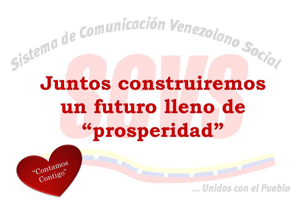 Juntos construiremos un futuro lleno de prosperidad Contamos Contigo