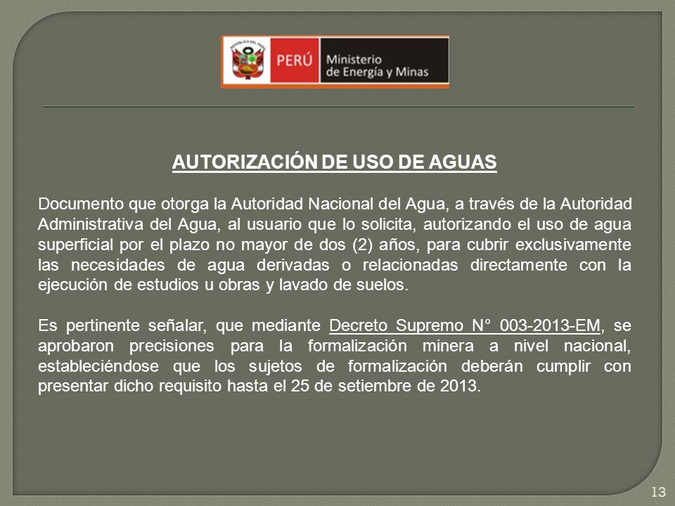 AUTORIZACIÓN DE USO DE AGUAS Documento que otorga la Autoridad Nacional del Agua, a través de la Autoridad Administrativa del Agua, al usuario que lo