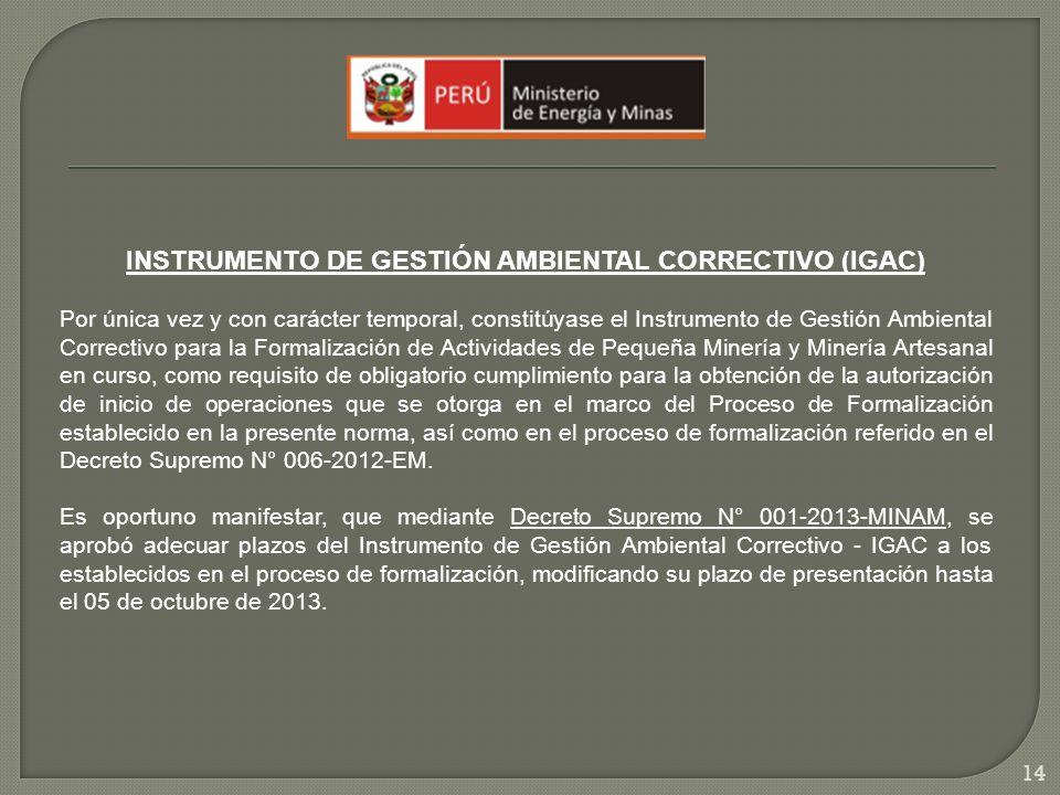 INSTRUMENTO DE GESTIÓN AMBIENTAL CORRECTIVO (IGAC) Por única vez y con carácter temporal, constitúyase el Instrumento de Gestión Ambiental Correctivo