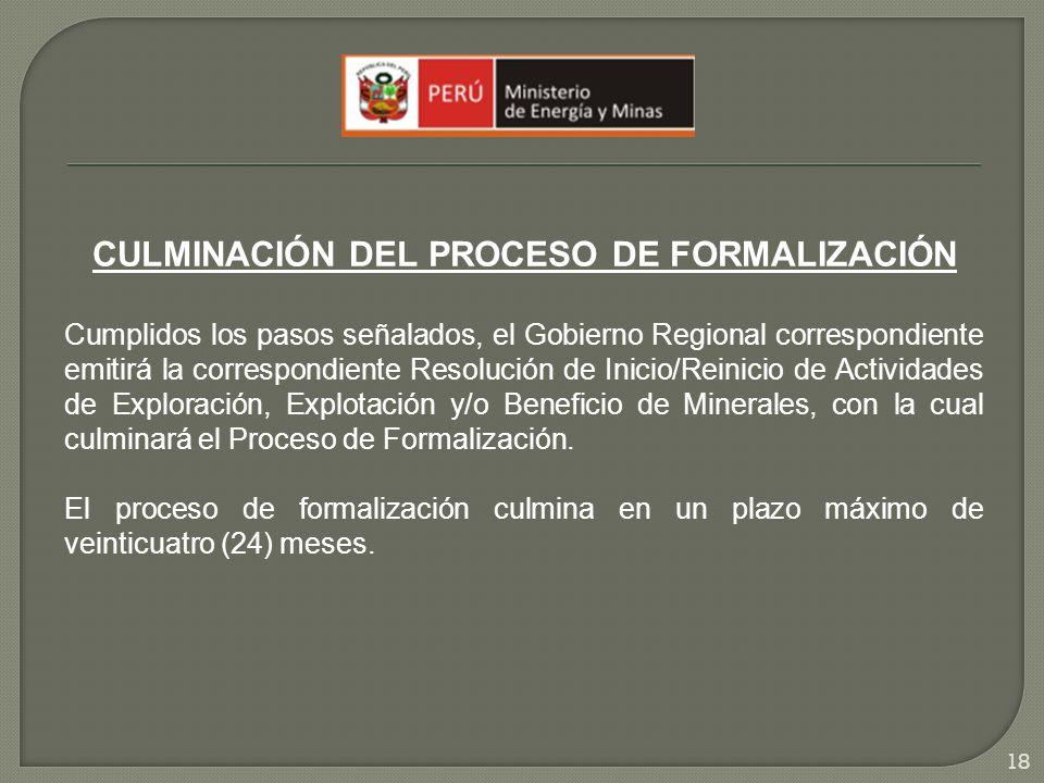 CULMINACIÓN DEL PROCESO DE FORMALIZACIÓN Cumplidos los pasos señalados, el Gobierno Regional correspondiente emitirá la correspondiente Resolución de