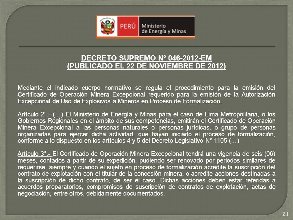 DECRETO SUPREMO N° 046-2012-EM (PUBLICADO EL 22 DE NOVIEMBRE DE 2012) Mediante el indicado cuerpo normativo se regula el procedimiento para la emisión