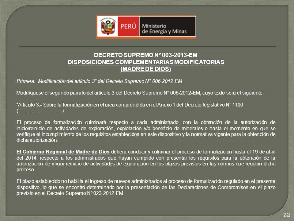 DECRETO SUPREMO N° 003-2013-EM DISPOSICIONES COMPLEMENTARIAS MODIFICATORIAS (MADRE DE DIOS) Primera.- Modificación del artículo 3° del Decreto Supremo