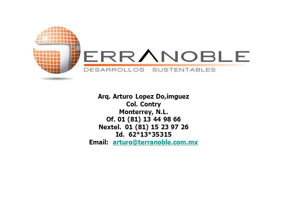 Arq. Arturo López D. Picis No. 145 Arq. Arturo Lopez Do,imguez Col. Contry Monterrey, N.L. Of. 01 (81) 13 44 98 66 Nextel. 01 (81) 15 23 97 26 Id. 62*