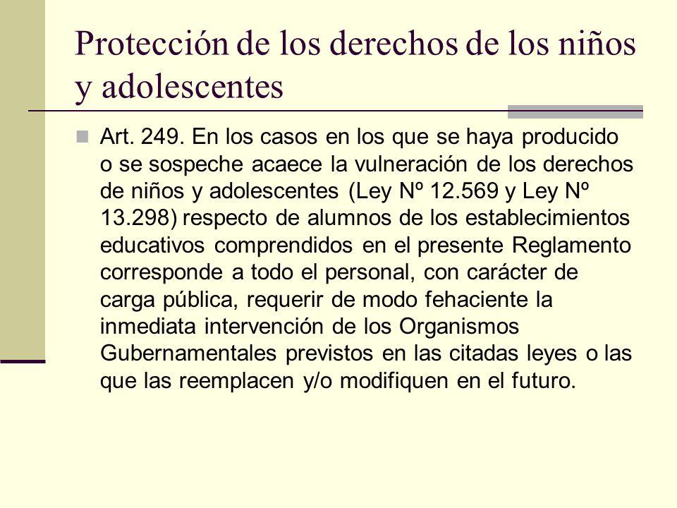 Protección de los derechos de los niños y adolescentes Art. 249. En los casos en los que se haya producido o se sospeche acaece la vulneración de los